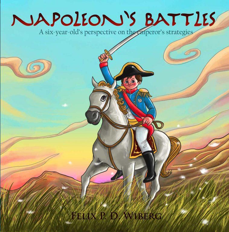 Napoleon's Battles - by Felix P.D. Wiberg